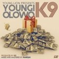 #DOWNLOAD MUSIC: K9 – Youngi Olowo